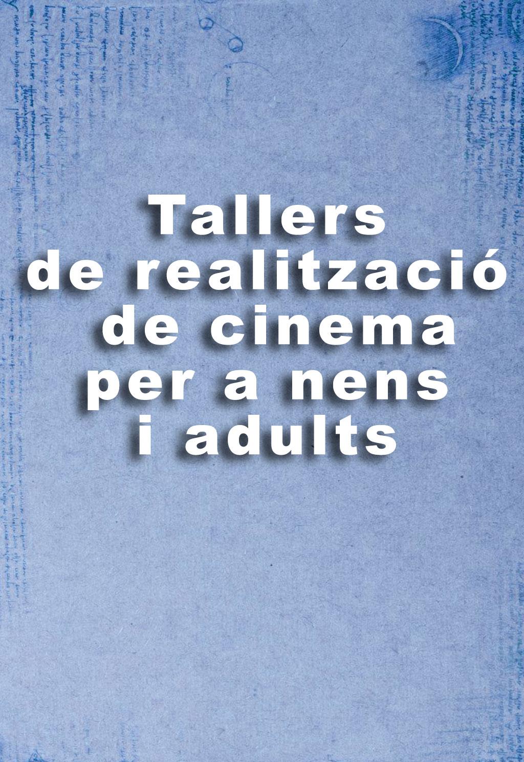 Tallers de realització de cinema per a nens i adults